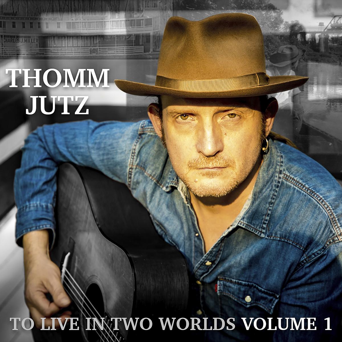 Thomm Jutz | To Live in Two Worlds Volume 1