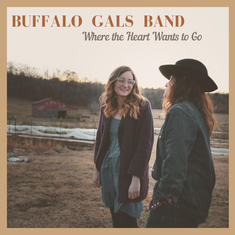 Buffalo Gals Band | Where the Heart Wants to Go