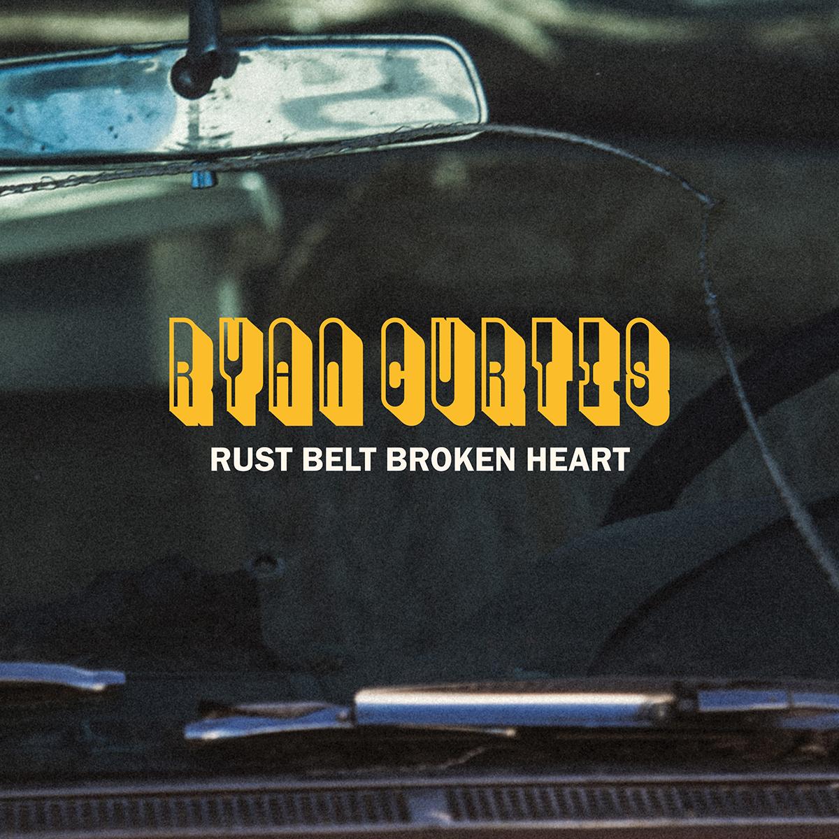 Ryan Curtis | Rust Belt Broken Heart